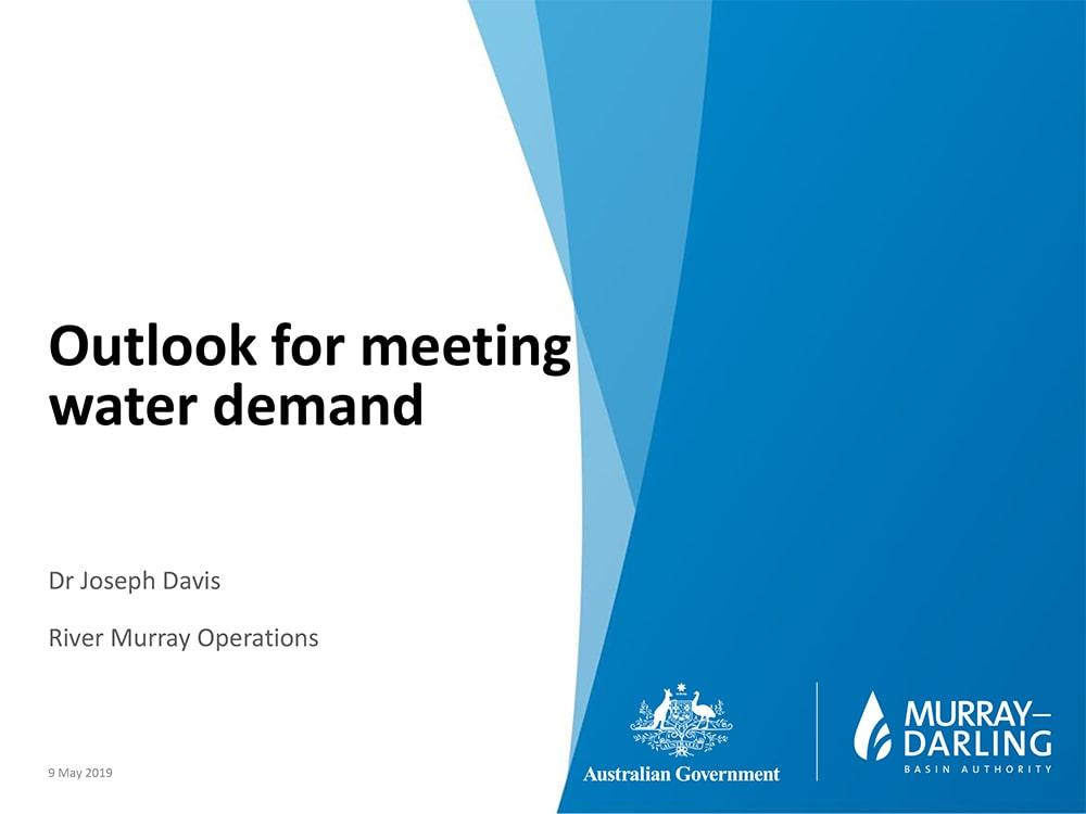 The outlook of meeting water demand-Dr Joe Davis, MDBA